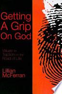 Getting a Grip on God