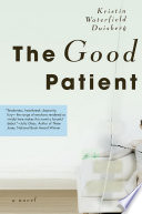 The Good Patient  : A Novel