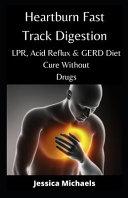Heartburn Fast Track Digestion