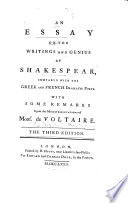 An Essay on the Writings and Genius of Shakespear Compared with the Greek and French Dramatic Poets