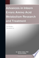 Advances in Inborn Errors Amino Acid Metabolism Research and Treatment  2012 Edition