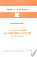 """""""The Song of Songs and Ancient Tamil Love Poems: Poetry and Symbolism"""" by Abraham Mariaselvam, Pontificio Istituto biblico"""