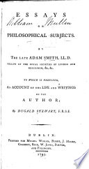 essays on philosophical subjects adam smith google books essays on philosophical subjects acircmiddot adam smith dugald stewart joseph black james hutton full view 1795