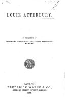 Louie Atterbury   A novel   By the author of    Rutledge     etc   i e  Miriam C  Harris