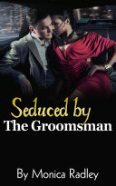 Seduced By The Groomsman