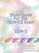 Study Guide for the Ncmhce Exam Dsm 5