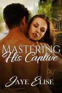 Mastering His Captive