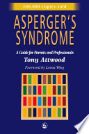 """Asperger's Syndrome: A Guide for Parents and Professionals"" by Tony Attwood"