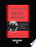"""""""Loving Someone With Bipolar Disorder: Understanding & Helping Your Partner: Easyread Large Bold Edition"""" by Julie A. Fast"""