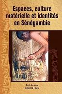 Pdf Espaces, culture materielle et identites en Senegambie Telecharger