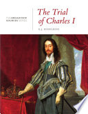 The Trial of Charles I  A History in Documents Book