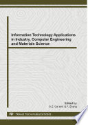 Information Technology Applications in Industry  Computer Engineering and Materials Science