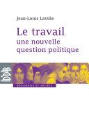 Pdf Le travail, une nouvelle question politique Telecharger