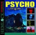 Psycho Origins