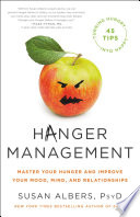 """Hanger Management: Master Your Hunger and Improve Your Mood, Mind, and Relationships"" by Susan Albers"