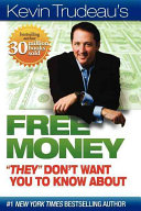 Kevin Trudeau s Free Money  They  Don t Want You to Know About