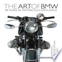 The Art of BMW  : 90 Years of Motorcycle Excellence