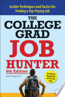 College Grad Job Hunter  : Insider Techniques and Tactics for Finding A Top-Paying Entry-level Job
