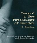 Toward a New Psychology of Gender
