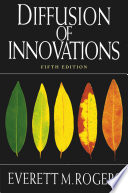 """Diffusion of Innovations, 5th Edition"" by Everett M. Rogers"