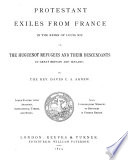 Protestant Exiles from France in the Reign of Louis XIV