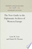 The New Guide To The Diplomatic Archives Of Western Europe