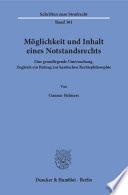 Möglichkeit und Inhalt eines Notstandsrechts  : Eine grundlegende Untersuchung. Zugleich ein Beitrag zur kantischen Rechtsphilosophie.