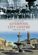 Pdf Liverpool City Centre Through Time