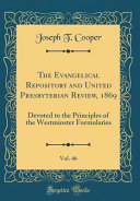 The Evangelical Repository And United Presbyterian Review 1869 Vol 46