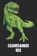 Cashosaurus Rex