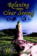 Relazing Into Clear Seeing