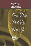 The Best Part of Me Is You Book