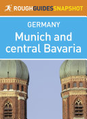 Pdf Munich and central Bavaria Rough Guides Snapshot Germany (includes day-trips from Munich, Oktoberfest information, Ingolstadt, Neuburg an der Donau, Eichstätt, Augsburg and Landsberg am Lech)