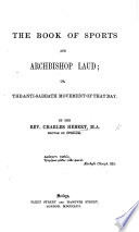 The Book of Sports and Archbishop Laud  Or  The Anti Sabbath Movement of that Day
