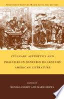 Culinary Aesthetics and Practices in Nineteenth Century American Literature