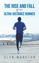 The Rise and Fall of an Ultra Distance Runner