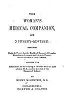 The Woman's Medical Companion, and Nursery-adviser