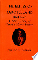 The Elites of Barotseland  1878 1969