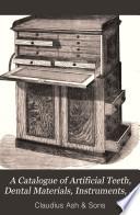 A Catalogue of Artificial Teeth, Dental Materials, Instruments, Tools, Furniture, Etc