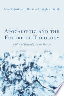 Apocalyptic and the Future of Theology