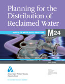 Planning for the Distribution of Reclaimed Water, 3rd Ed. (M24)