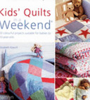Kids' Quilts in a Weekend
