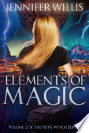 Elements of Magic  Rune Witch Book 2