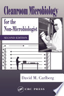 Cleanroom Microbiology for the Non Microbiologist