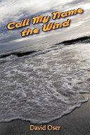 Call My Name the Wind