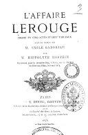 L'affaire Lerouge drame en cinq actes et huit tableaux tire du roman de M. Emile Gaboriau par M. Hippolyte Hostein