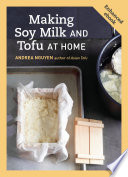 Making Soy Milk and Tofu at Home  Enhanced Edition