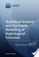 Statistical Analysis and Stochastic Modelling of Hydrological Extremes