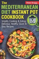 The MEDITERRANEAN DIET Instant Pot Cookbook