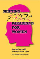 Shifting Paradigms For Women Seeing Yourself Through New Eyes